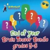END OF YEAR BRAIN TEASER MIDDLE SCHOOL BUNDLE