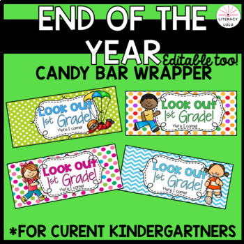 Candy Bar Wrapper  END of the YEAR for Rising 1st Graders!