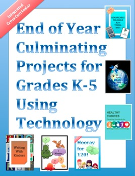 END OF YEAR Culminating Projects for K-5