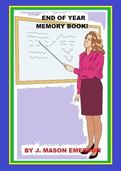 END OF YEAR MEMORY BOOK! (WITH FUN WORKSHEETS, SUMMER READING LISTS)