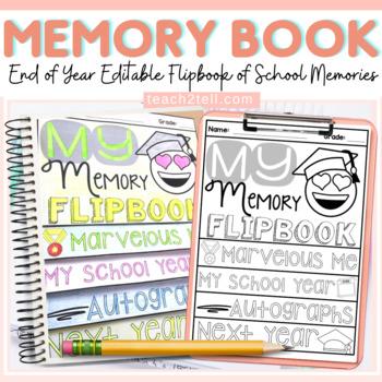 END OF YEAR: EDITABLE MEMORY BOOK {Writing Flipbook}