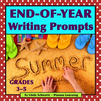 END-OF-YEAR WRITING PROMPTS