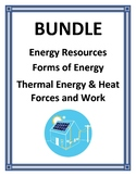 ENERGY RESOURCES FORMS OF ENERGY FORCES AND WORK THERMAL ENERGY BUNDLE