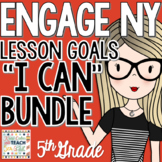 "ENGAGE NY 5th Grade Math Lesson Goals ""I Can"" Bundle"