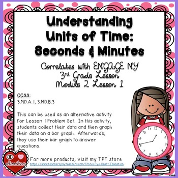 ENGAGE NY Module 2 L1 - Understanding Seconds & Minutes & Bar Graph Activity
