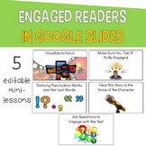 ENGAGED READERS (5 Mini-Lessons Digital in Google Slides)