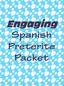 ENGAGING Spanish Preterite Packet - Creative Writing and Unique Games!