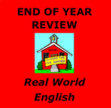 END OF YEAR  REVIEW:  ENGLISH IN THE REAL WORLD