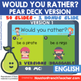 ENGLISH PEAR DECK (PEARDECK) - Would you rather (Google Sl