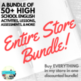 ENTIRE STORE BUNDLE! 50+ High School English Resources fro