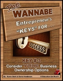 ENTREPRENEURSHIP - KEY 3 – Consider YOUR Business Ownershi