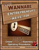 ENTREPRENEURSHIP -KEY 7 – Create YOUR Business Operating Procedures