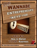 "ENTREPRENEURSHIP - KEY 9 – ""How to Market YOUR Business"""