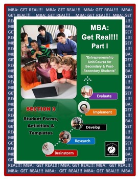 "ENTREPRENEURSHIP – MBA: Get Real!!!  Part 1 Section #3 – ""Student Handouts, etc"""
