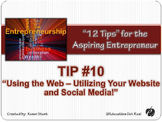 """ENTREPRENEURSHIP PPT - Tip #10: """"Using the Web"""""""