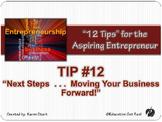 """ENTREPRENEURSHIP PPT - Tip #12: """"Next Steps . . ."""""""