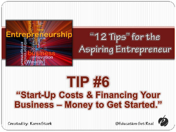 "ENTREPRENEURSHIP PPT - Tip #6: ""Start Up Costs & Financing Your Business"""