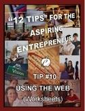 ENTREPRENEURSHIP:  Tip #10 - WORKSHEETS