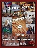 ENTREPRENEURSHIP:  Tip #8 - WORKSHEETS