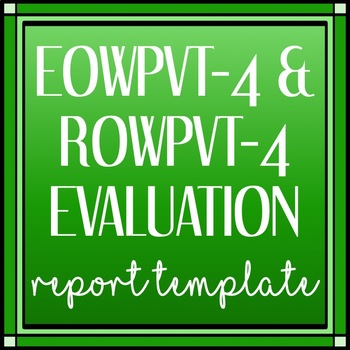 EOWPVT-4 and ROWPVT-4: Speech and Language Assessment Report Template