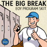 End of the Year Skit The Big Break