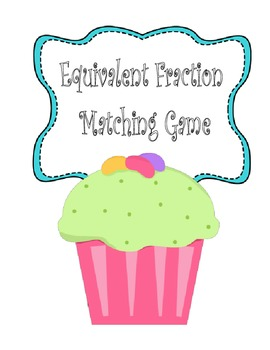 EQUIVALENT FRACTION cupcake matching game