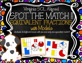 EQUIVALENT FRACTIONS with MODELS  VIRGINIA SOL Grades 3-6 SPOT the Match Game