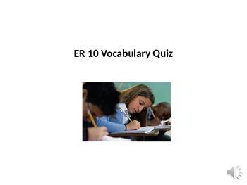 ER 10 Vocab Quiz