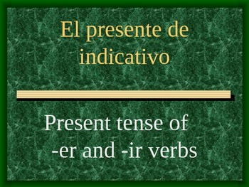 ER / IR Present Indicative Tense Lesson