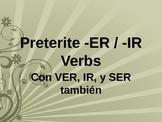ER, IR Preterit Lesson with SER, IR, and VER, El Pretérito