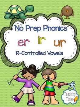 ER, IR, UR (R-Controlled Vowels)  No Prep Phonics Pack