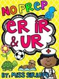 ER IR UR Worksheets & Activities {NO PREP!} (Bossy R Controlled Vowels)