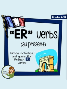 ER Verbs - Notes, Worksheet, and Game to Introduce French