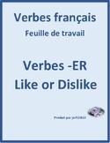ER Verbs in French Verbes ER Like or Dislike Worksheet 2