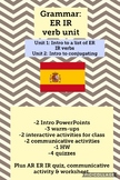 ER and IR verb unit (verb list with activities & conjugation intro & activities)