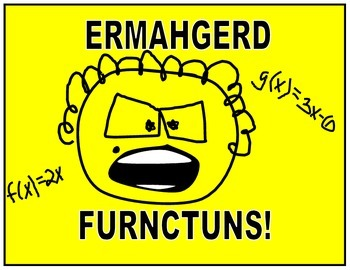 ERMAHGERD. . .  humorous Algebra classroom posters