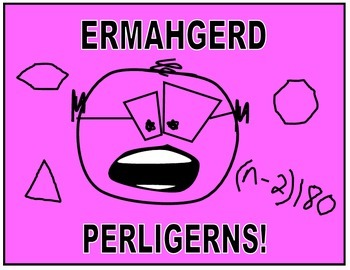 ERMAHGERD. . .  humorous Geometry classroom posters