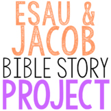 ESAU AND JACOB: Bible Story Brochure Project Activity, Old Testament