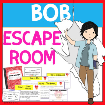 Bob by Wendy Mass and Rebecca Stead ESCAPE ROOM