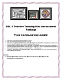 ESL 1 Teacher Training Mini Assessment Package