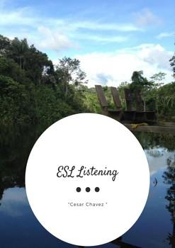 ESL Advanced Listening - Cesar Chavez