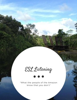ESL Advanced Listening - What the people of the Amazon know that you don't