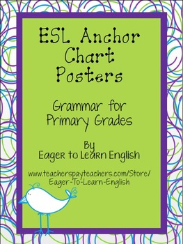 ESL Anchor Chart Posters: Grammar for the Primary Grades