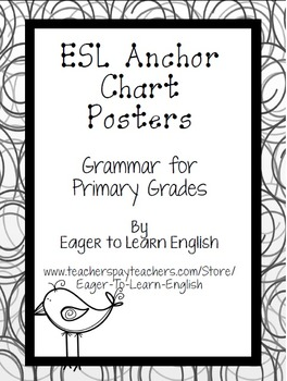 ESL Anchor Chart Posters: Grammar for the Primary Grades (B&W Color Me! Edition)
