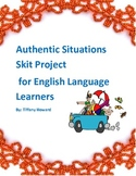 ESL Authentic Situations Skit Project