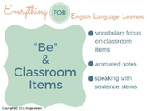 "ESL Beginner/ Elementary: ""Be"" & Classroom Objects"