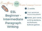 ESL Beginner-Intermediate: Paragraph Writing Unit