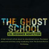 ESL Beginner Nonfiction -- A Ghost School. Using Vocabular