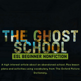 ESL Beginner Nonfiction -- A Ghost School. Using Vocabular