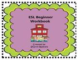 ESL Beginner/Newcomer Workbook